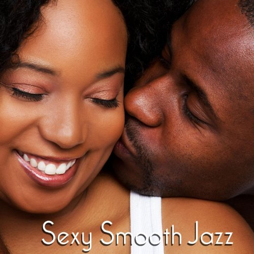 Sexy Smooth Jazz Saxophone Songs - Erotic Music for Hot, Intimate Couples, Music for Making Love