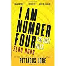 I Am Number Four: The Lost Files: Zero Hour (Lorien Legacies: The Lost Files) by Pittacus Lore (2016-05-31)