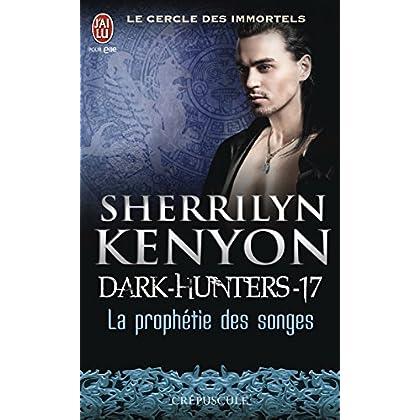Dark-Hunters (Tome 17) - La prophétie des songes