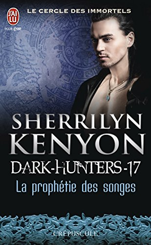 Dark-Hunters (Tome 17) - La prophétie des songes par Sherrilyn Kenyon
