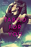 Taboo For You (Friends to Lovers Book 1) by Anyta Sunday