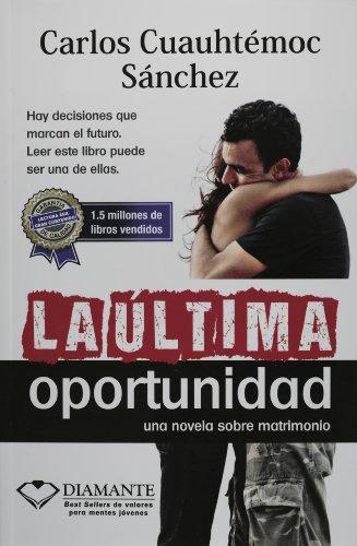 Descargar Libro La ultima oportunidad de Carlos Cuauhtemoc Sanchez