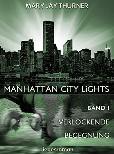 Tanner-sammlung (Verlockende Begegnung (Manhattan City Lights 1))