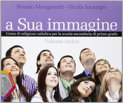 A sua immagine. Vol. unico. Con Esperienze del sacro. Per la Scuola media. Con CD-ROM. Con espansione online