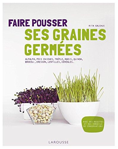 Faire pousser ses graines germées par Rita Galchus