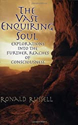 The Vast Enquiring Soul: Exploring into the Future Reaches of Consciousness