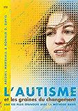 L'autisme et les graines du changement: Une vie plus épanouie avec la méthode Davis