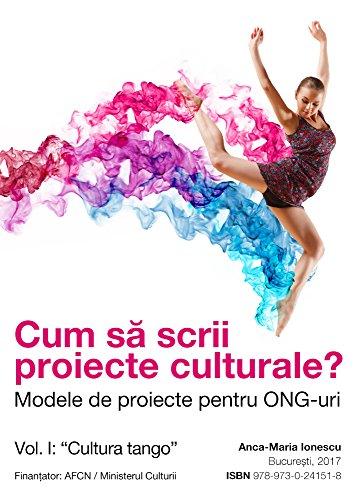cum-sa-scrii-proiecte-culturale-modele-de-proiecte-pentru-ong-uri-vol-i-cultura-tango-romansh-editio