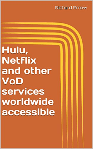 Hulu, Netflix and other VoD services worldwide accessible (English Edition)