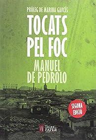 Tocats pel foc par Manuel de Pedrolo