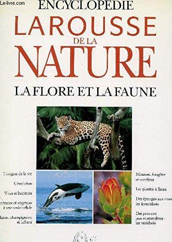 Encyclopédie Larousse de la nature : La flore et la faune par Collectif