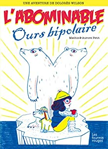 """Afficher """"L'abominable ours bipolaire"""""""