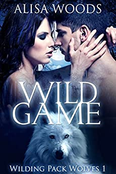 Wild Game (Wilding Pack Wolves 1) - New Adult Paranormal Romance (English Edition) von [Woods, Alisa]