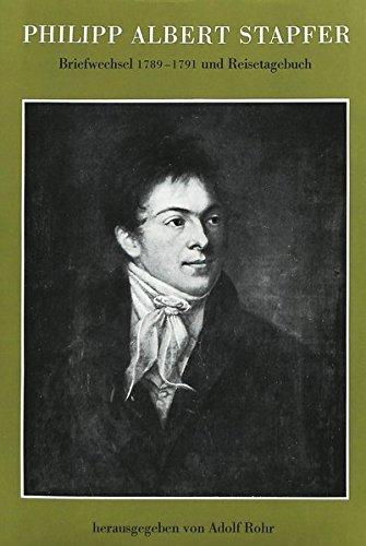 Philipp Albert Stapfer: Briefwechsel 1789-1791 Und Reisetagebuch. Mit Einfuehrung Und Kommentar. Aus Dem Handschriftlichen Nachlass Herausgegeben