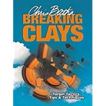 Breaking Clays: Target, Tactics, Tips and Techniques (English Edition)