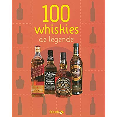100 whiskies de légende