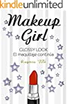 Makeup Girl (Glossy Look: El maquilla...