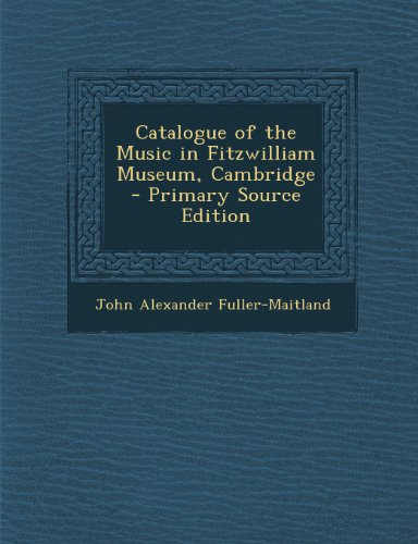 Catalogue of the Music in Fitzwilliam Museum, Cambridge