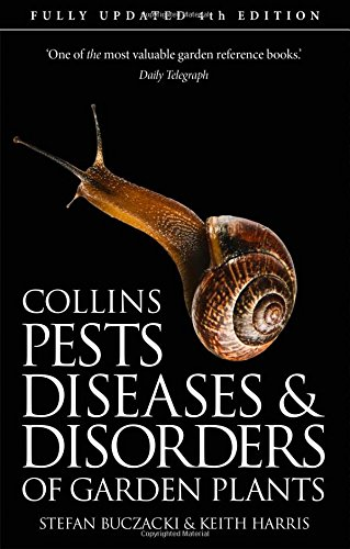 Pests, Diseases and Disorders of Garden Plants: 4th Edition par Stefan Buczacki, Keith Harris