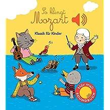 So klingt Mozart: Klassik für Kinder (Soundbuch)