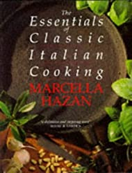 Essentials of Classic Italian Cooking by Marcella Hazan (1995-07-07)