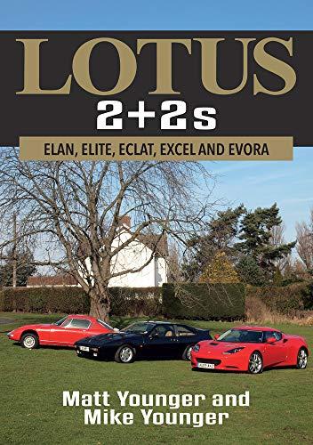 Lotus 2 + 2s: Elan, Elite, Eclat, Excel and Evora (Publishing Elan)
