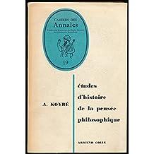 Etudes d'histoire de la pensée philosophique - Edition originale - Traduction de l'auteur (Pour le texte en anglais et en allemand)