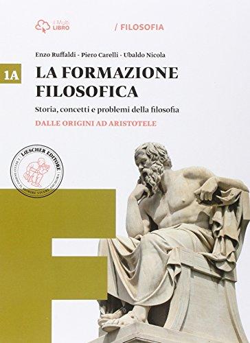 La formazione filosofica. Per le Scuole superiori. Con e-book. Con espansione online: 1