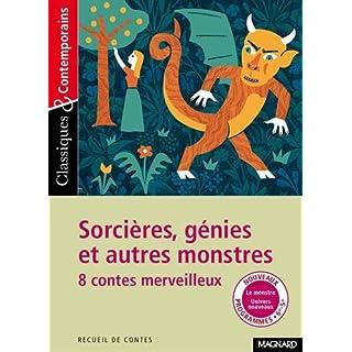 Sorcières, génies et autres monstres : 8 contes merveilleux