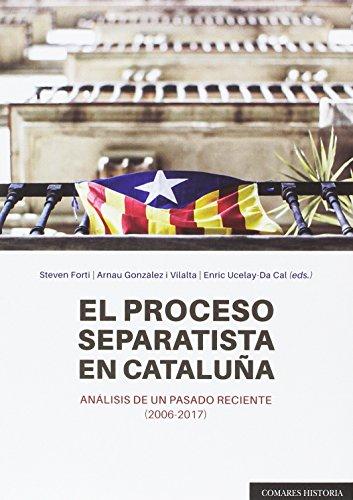Descargar Libro EL PROCESO SEPARATISTA EN CATALUÑA de ARNAU GONZALEZ