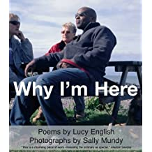 Why I'm Here by Lucy English (2009-08-01)