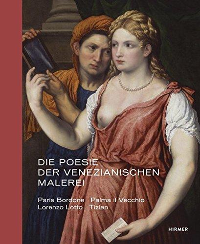 ianischen Malerei: Paris Bordone, Palma il Vecchio, Lorenzo Lotto, Tizian ()