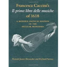Francesca Caccini's Il primo libro delle musiche of 1618: A Modern Critical Edition of the Secular Monodies