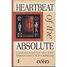 Heartbeat of the Absolute: Commentaries on the Ishavasya Upanishad