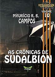 AS CRÔNICAS DE SUDALBION (STEAMPUNK TALES COLLECTION Livro 10) (Portuguese Edition)