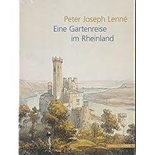 Peter Joseph Lenne: Eine Gartenreise Im Rheinland by Koblenz Generaldirektion Kulturelles Erbe Rheinland-Pfalz (2011-04-07)