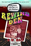 Reflections From The L.A. Baby Boomers Rewind Den (English Edition)