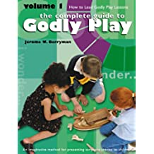 The Complete Guide to Godly Play: Volume 1