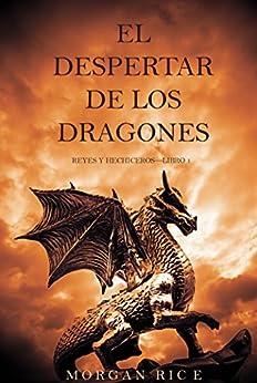 El Despertar de los Dragones (Reyes y Hechiceros—Libro 1) (Spanish Edition) par [Rice, Morgan]