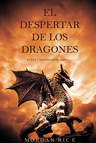 Descargar Libro El Despertar de los Dragones (Reyes y Hechiceros—Libro 1) de Morgan Rice