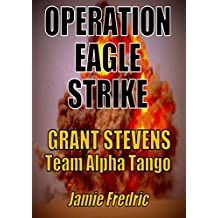 Operation Eagle Strike (Navy SEAL Grant Stevens Book 11)
