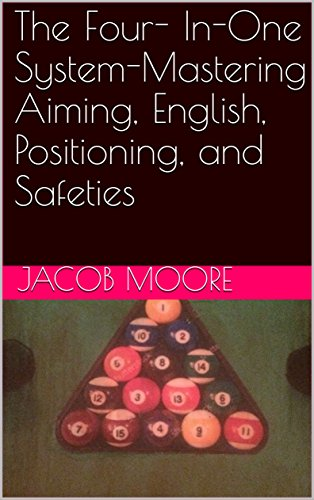 The Four- In-One System-Mastering Aiming, English, Positioning, and Safeties (English Edition)