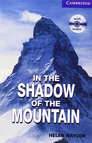 In the Shadow of the Mountain Level 5 Upper Intermediate Book with Audio CDs (2) Pack (Cambridge English Readers) by Helen Naylor (2006-08-21)