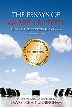 The Essays of Warren Buffett: Lessons for Corporate America, Fourth Edition by [Cunningham, Lawrence A., Buffett, Warren E.]