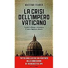 La crisi dell'impero Vaticano: Perché la Chiesa è diventata il nuovo imputato globale (Frecce)