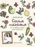 Cocina mexicana: Die wunderbaren Rezepte meiner Großmutter