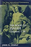 The Isaiah 1-39: Chapters 1-39 (The new international commentary on the Old Testament)