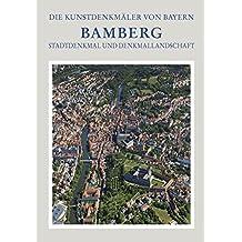Stadt Bamberg: Stadtdenkmal und Denkmallandschaft (Die Kunstdenkmäler von Bayern)