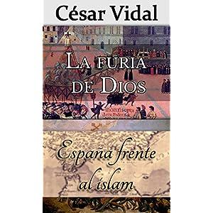 Pack de 2 libros: La furia de Dios y España frente al islam