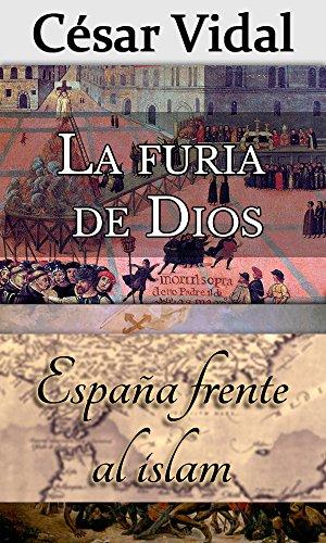 Pack de 2 libros: La furia de Dios y España frente al islam por César Vidal